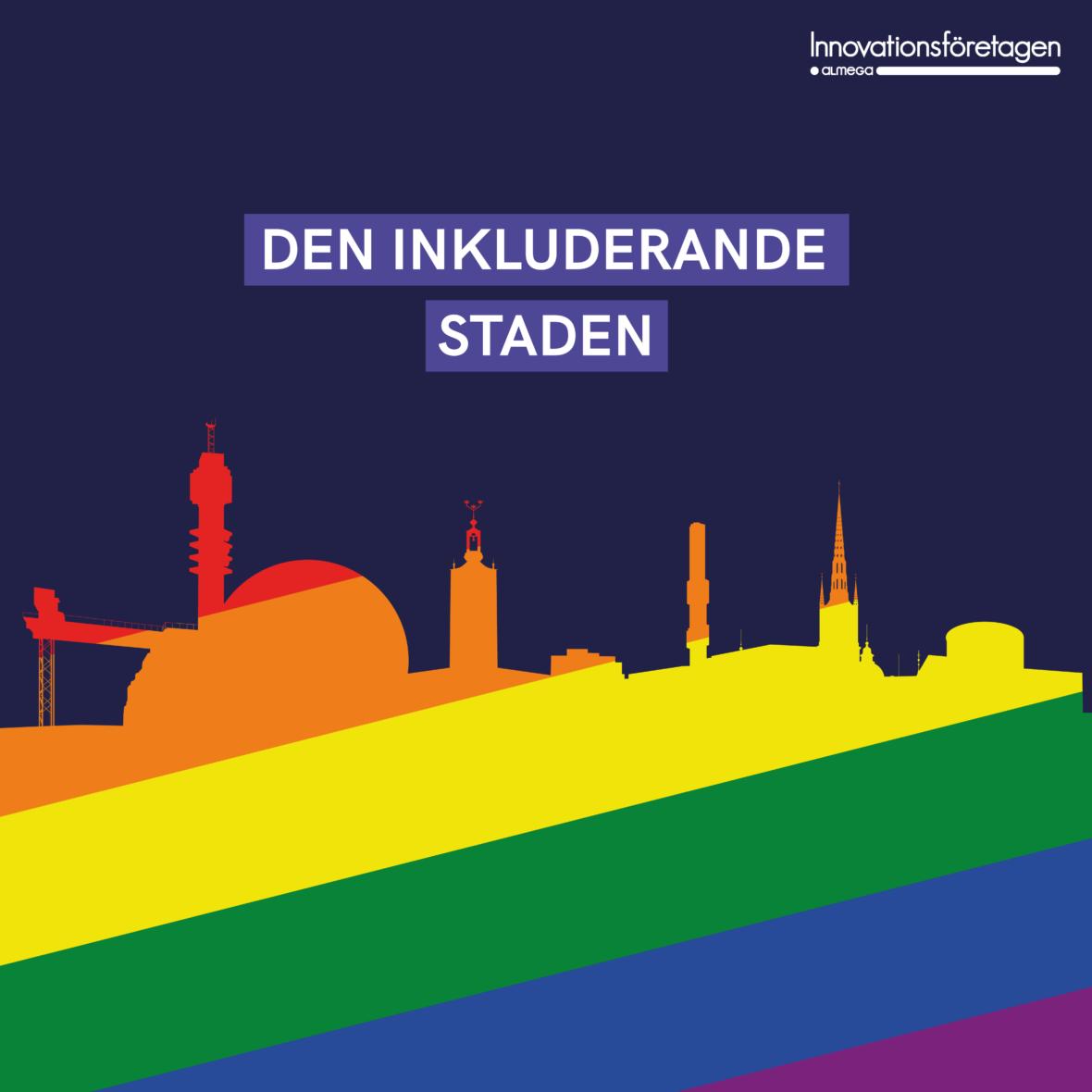 Innovationsföretagen på Pride. Den inkluderande staden.